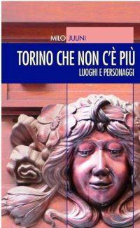 Milo Julini racconta la Torino che non c'è più tra luoghi, storie curiose e personaggi