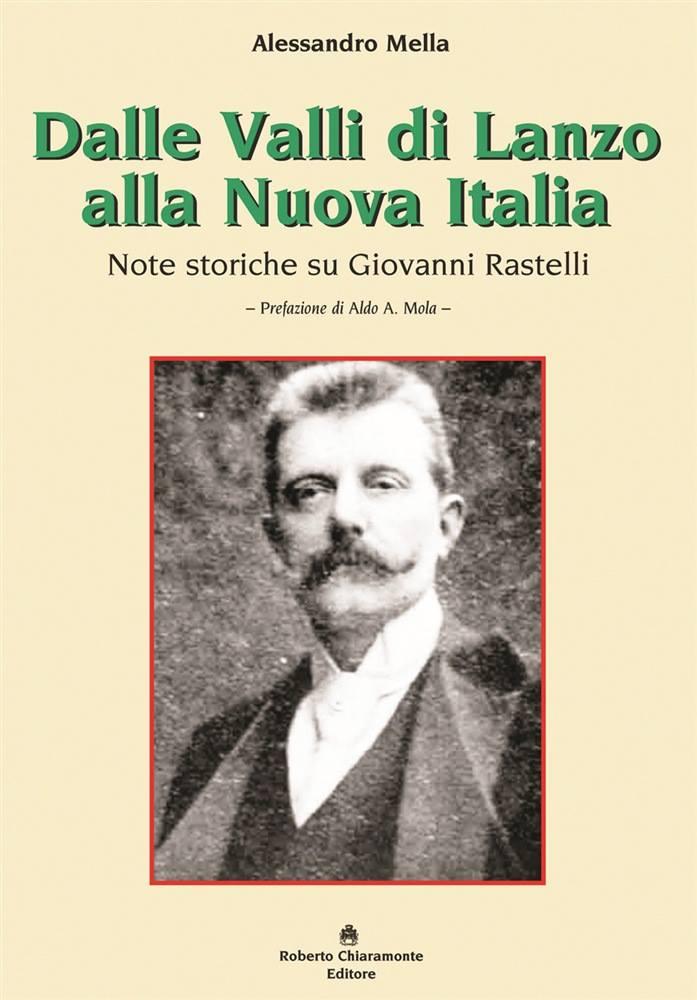 Giovanni Rastelli, sindaco di Viù, penalista e deputato: un nuovo libro di Alessandro Mella ne tratteggia la figura e le opere