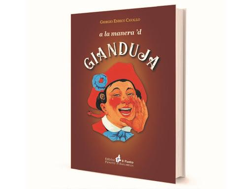«A la manera 'd Gianduja», il nuovo libro di Giorgio Enrico Cavallo che indaga le origini storiche della popolare maschera piemontese