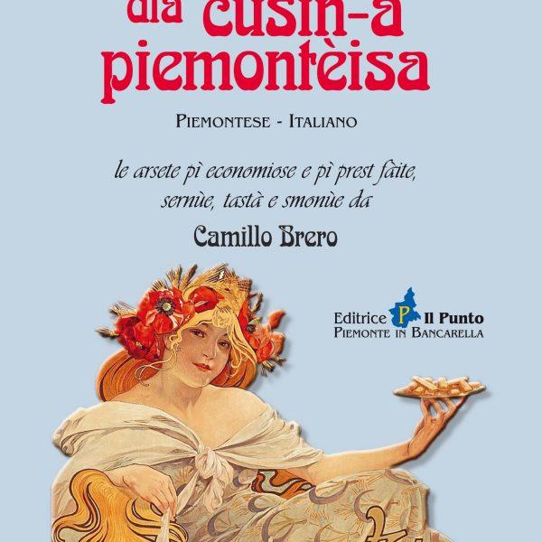 Arsetari dla cusin-a piemontèisa, lo storico ricettario di Camillo Brero riproposto da Editrice Il Punto
